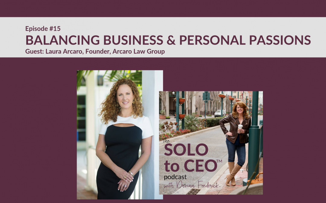Laura Arcaro | Balancing Business and Personal Passions