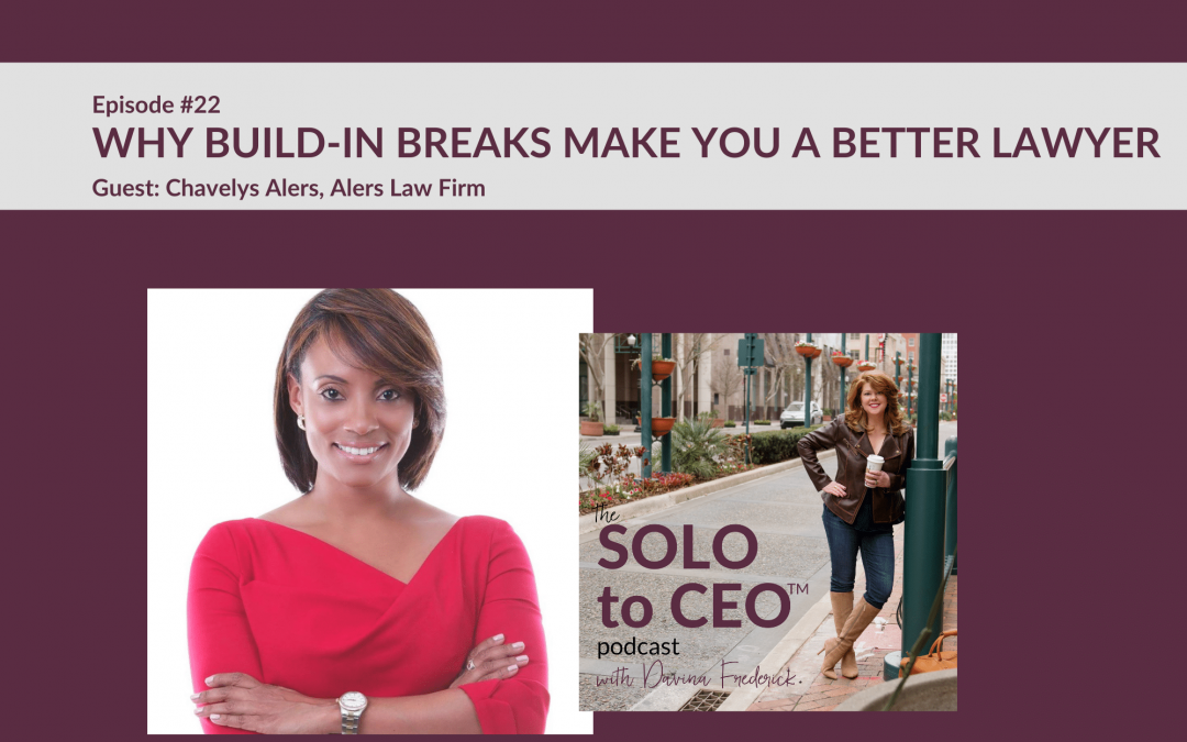 Chavelys Alers   Why Built-in Breaks Make You a Better Lawyer
