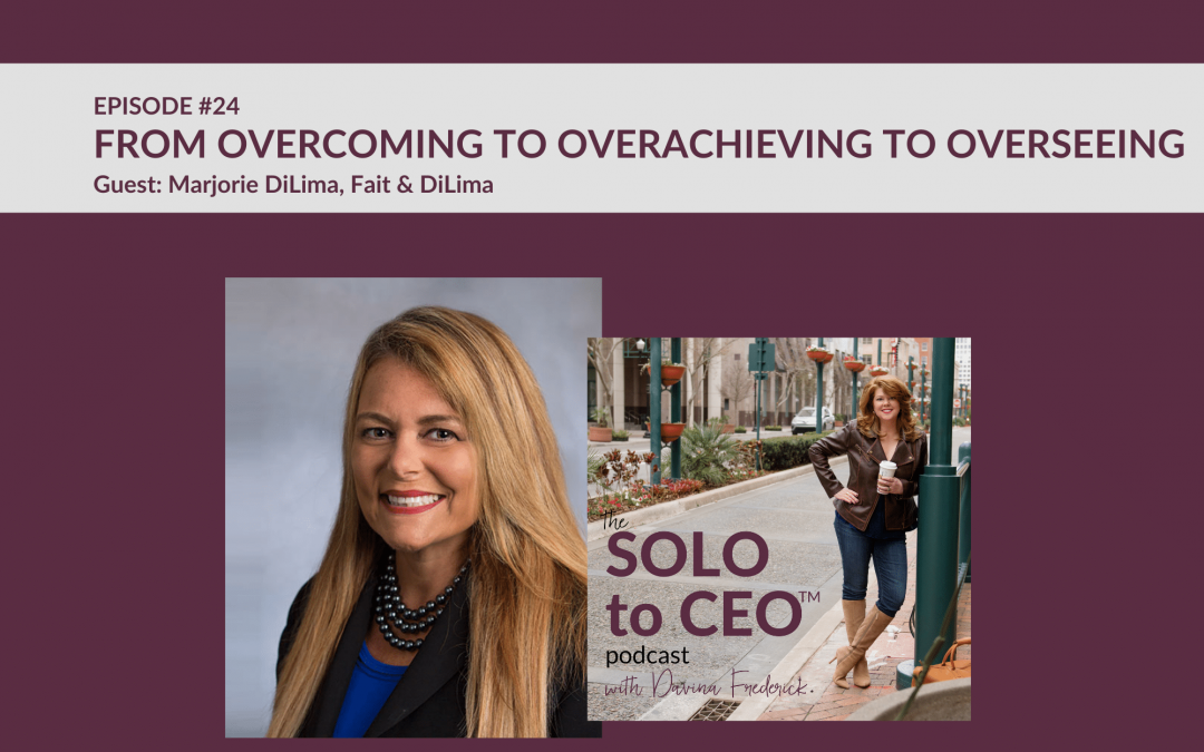 Marjorie DiLima | Overcoming to Overachieving to Overseeing