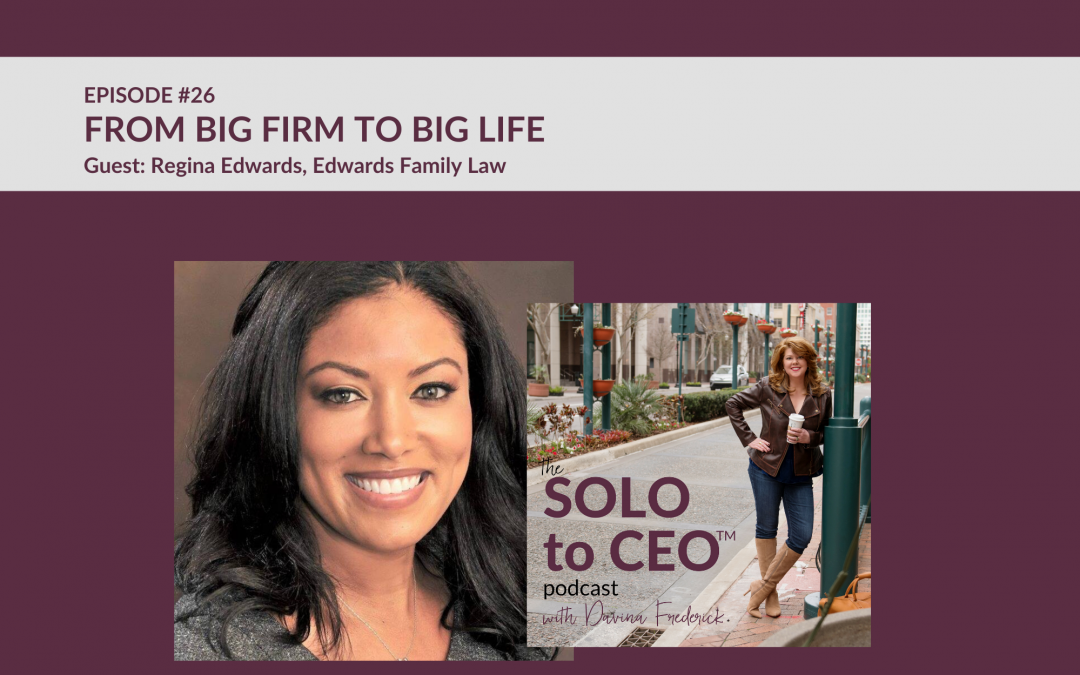 Regina Edwards | From Big Firm to Big Life