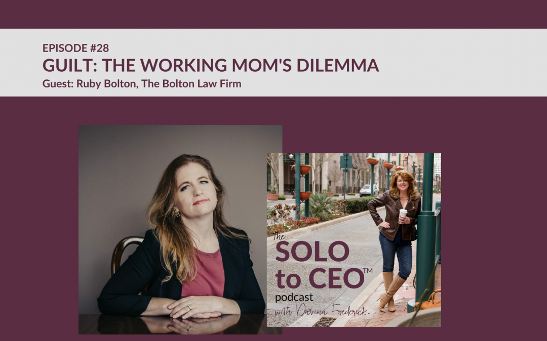 Ruby Bolton | Guilt: The Working Mom's Dilemma
