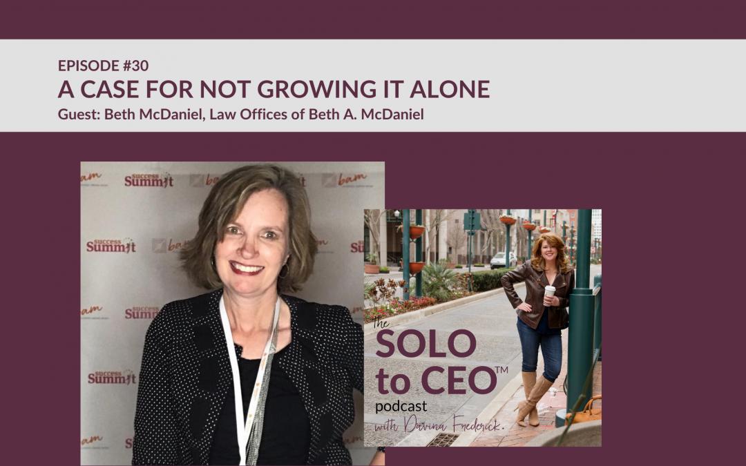 Beth McDaniel | A Case for Not Growing it Alone