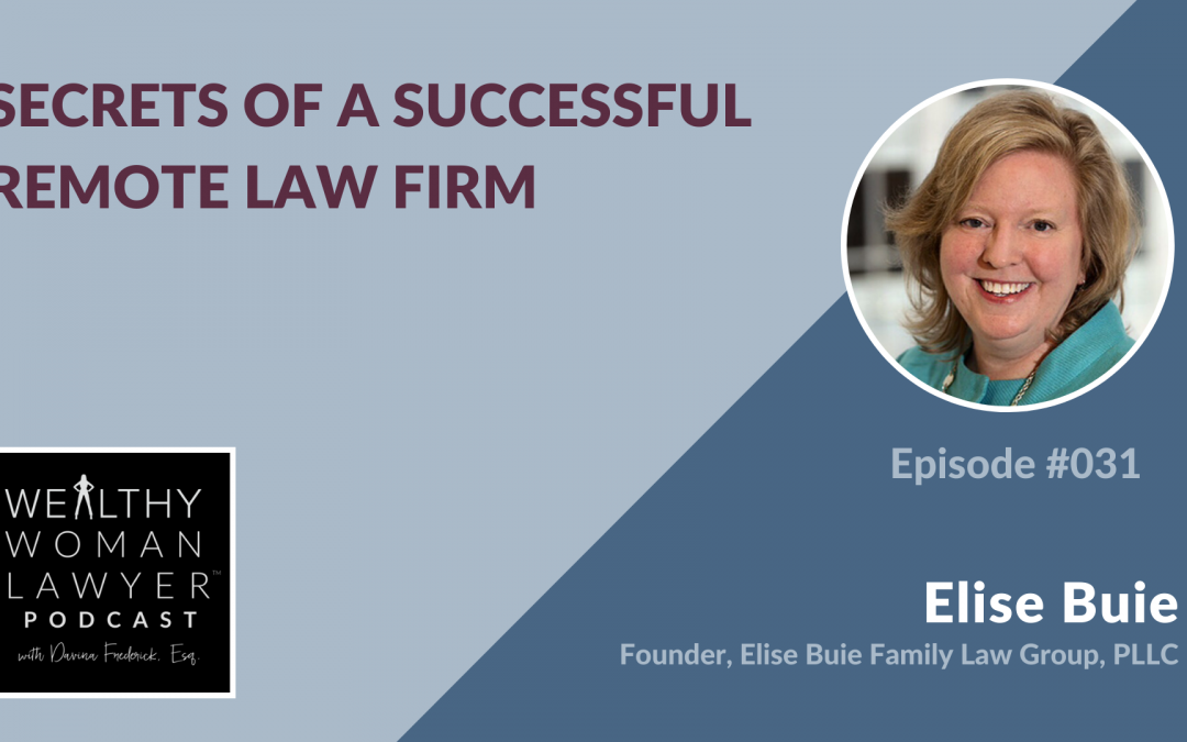 Elise Buie | Secrets of a Successful Remote Law Firm