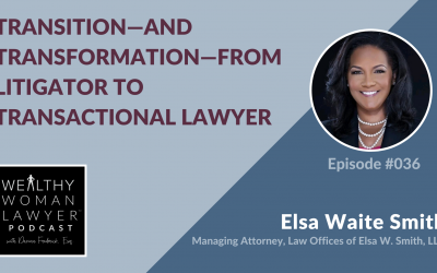 Elsa Waite Smith | Transition—and Transformation—from Litigator to Transactional Lawyer