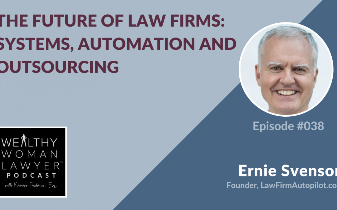 Ernie Svenson | The Future of Law Firms: Systems, Automation and Outsourcing