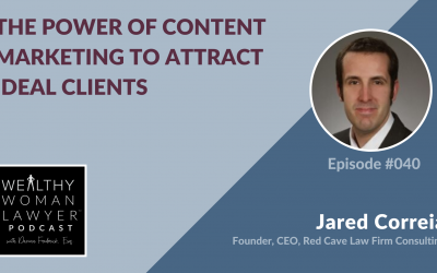 Jared Correia | The Power of Content Marketing to Attract Ideal Clients