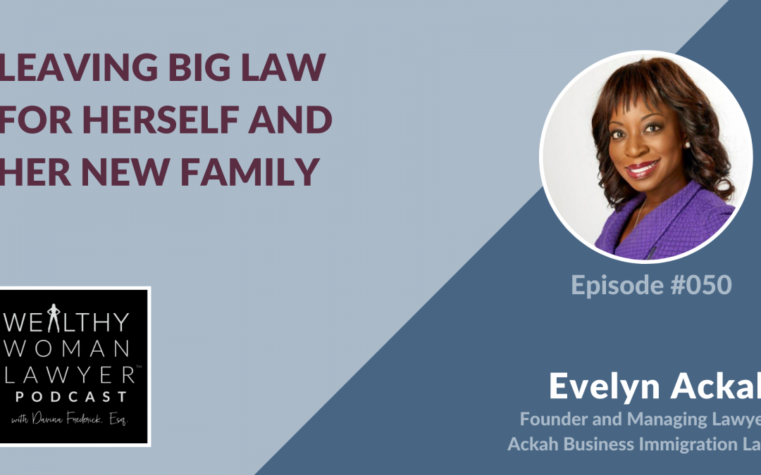 Evelyn Ackah | Leaving Big Law for Herself and Her New Family