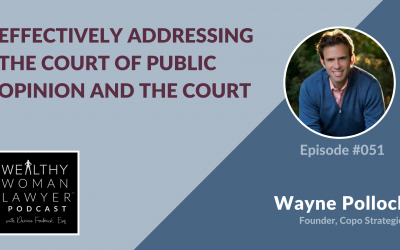 Wayne Pollock | Effectively Addressing the Court of Public Opinion and the Court
