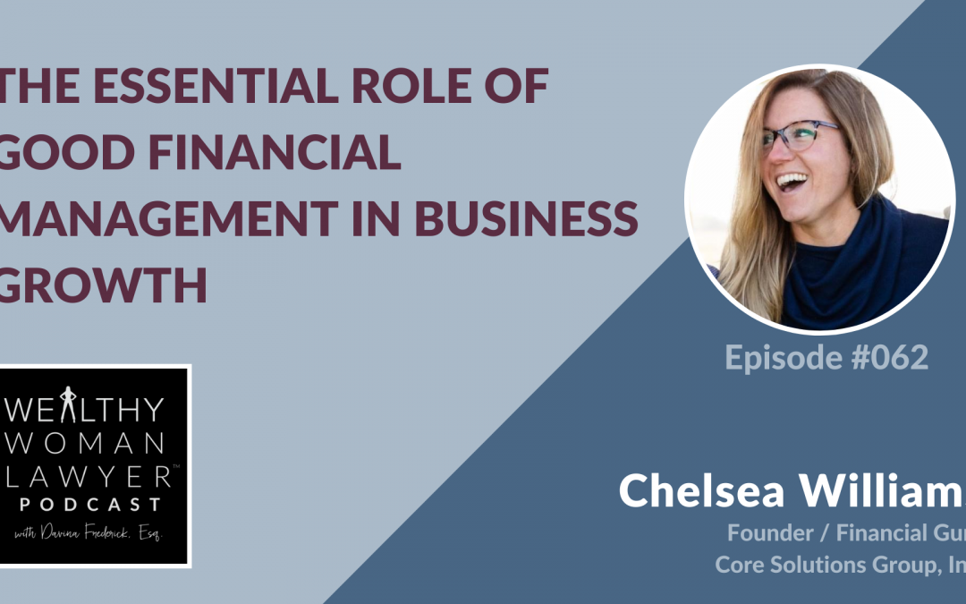 Chelsea Williams | The Essential Role of Good Financial Management in Business Growth