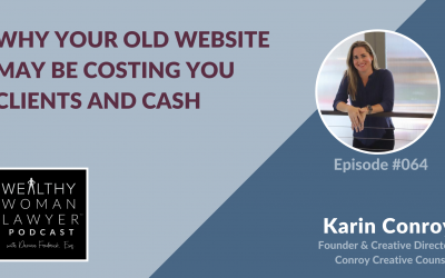 Karin Conroy | Why Your Old Website May be Costing You Clients and Cash