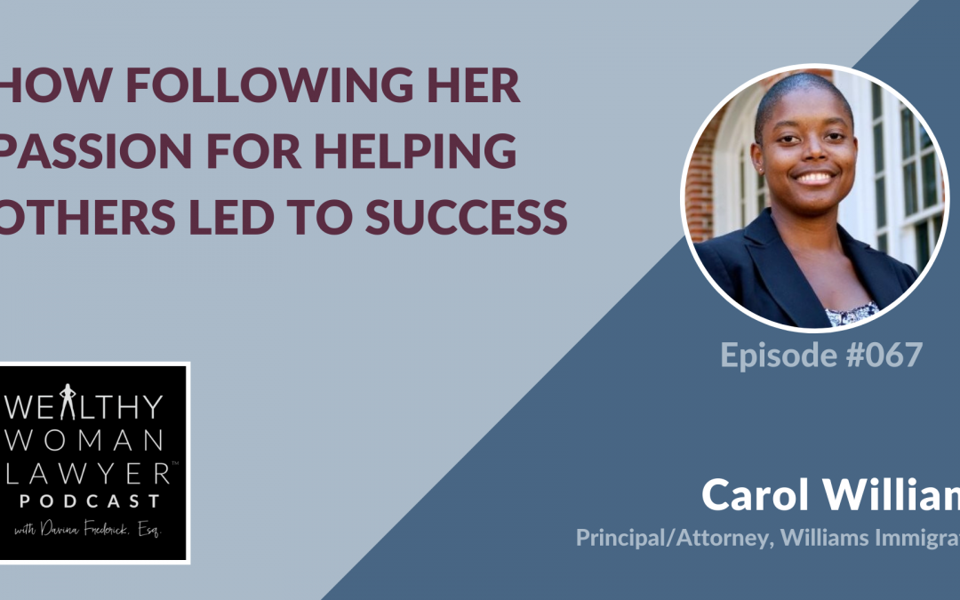 Carol Williams | How Following Her Passion for Helping Others Led to Success