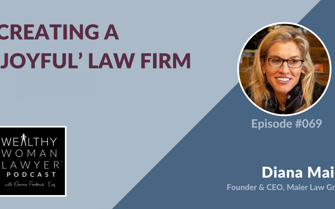 Diana Maier | Creating a 'Joyful' Law Firm