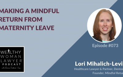 Lori Mihalich-Levin | Making a Mindful Return from Maternity Leave