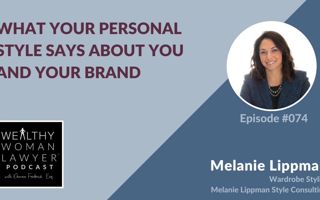 Melanie Lippman | What Your Personal Style Says About You and Your Brand