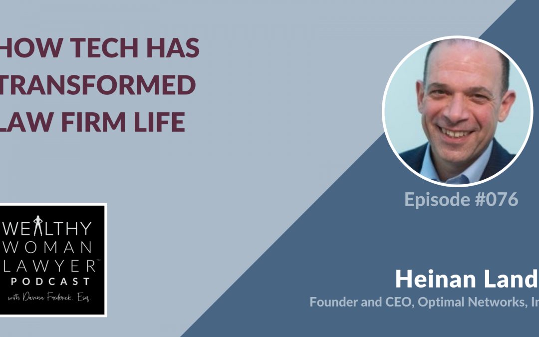 Heinan Landa | How Tech Has Transformed Law Firm Life