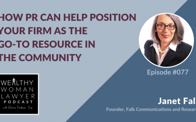 Janet Falk | How PR Can Help Position Your Firm as the Go-To Resource in the Community